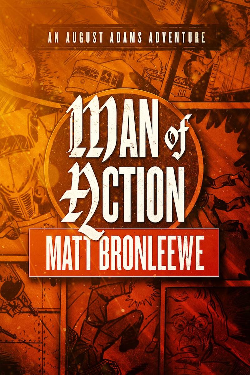 Man of Action by Matt Bronleewe