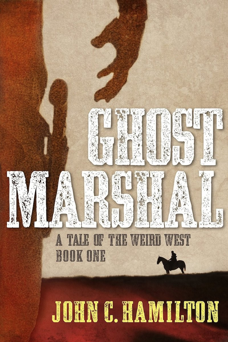 Ghost Marshal by John C. Hamilton